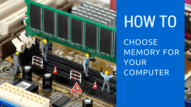 how to choose the right memory for your computer avadirect