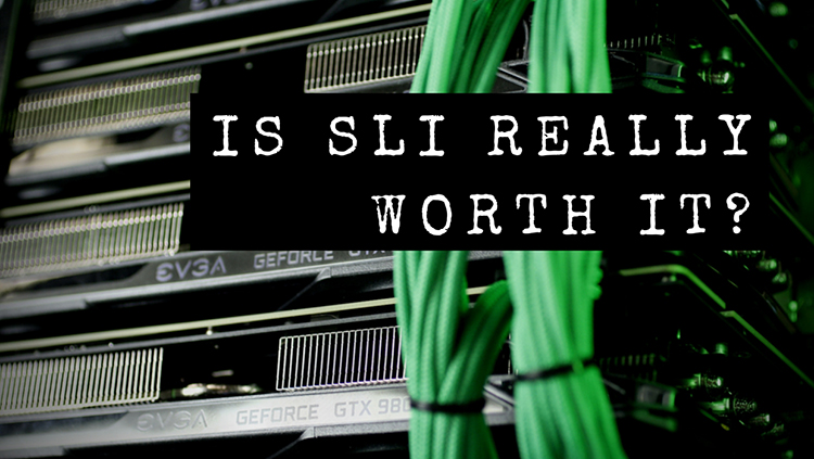is sli really worth it avadirect