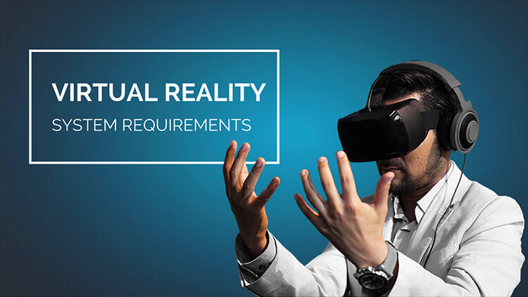 System Requirements for Virtual Reality - AVADirect
