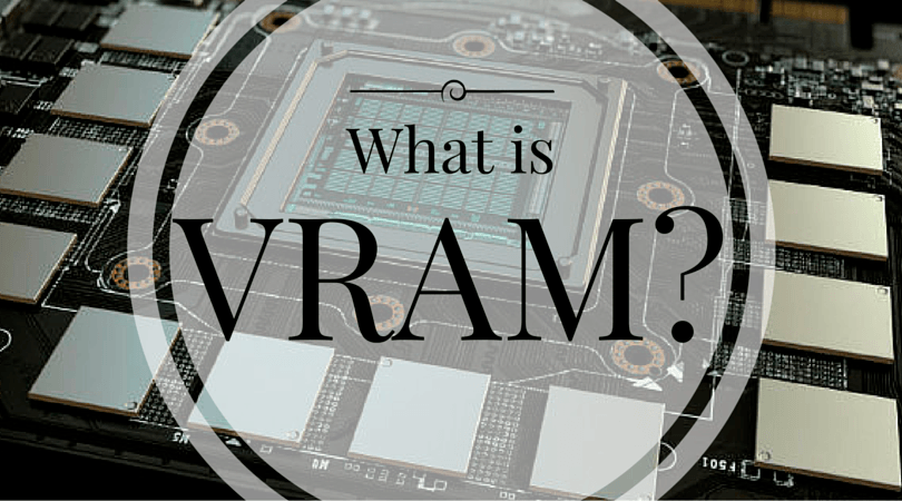What is VRAM
