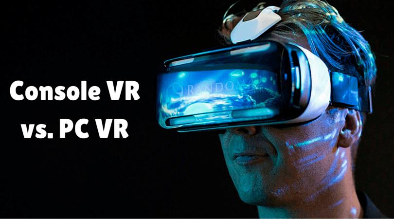 Console VR vs. PC VR