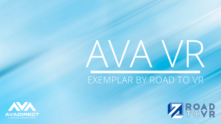 AVA VR: Exemplar by Road to VR
