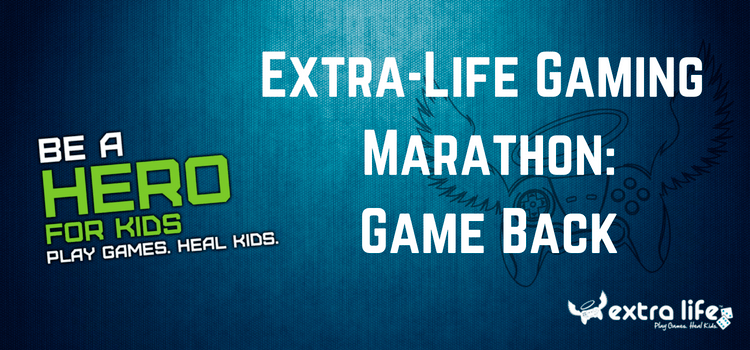 Extra-Life Gaming Marathon: Game Back