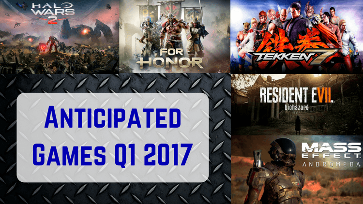 Anticipated Games Q1 2017