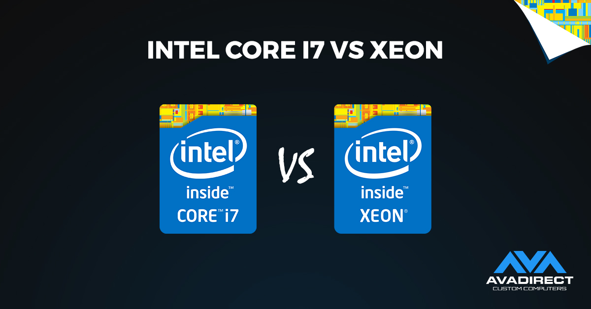 Intel Core i7 vs Xeon - AVADirect