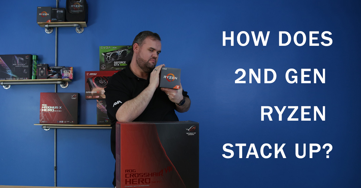 How Does the New 2nd Gen AMD Ryzen Stack Up? - AVADirect